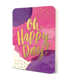 Oh, Happpy Day!