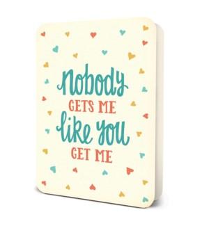 Nobody Gets Me