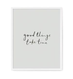 "Good Things Take Time Art Print - 11"" x 14"""