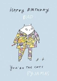 Dad, you're the cat's pyjamas|Art Press