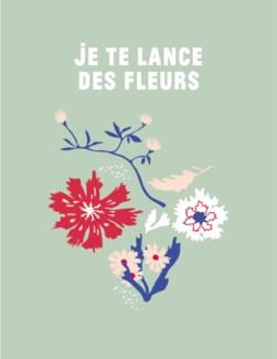 Je te lance des fleurs  4.25x5.5|Bien A Vous