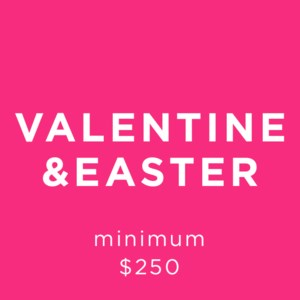 Valentine's and Easter