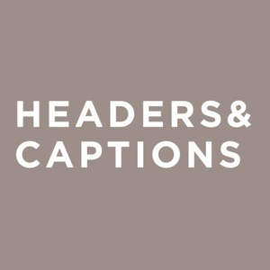 Headers and Captions