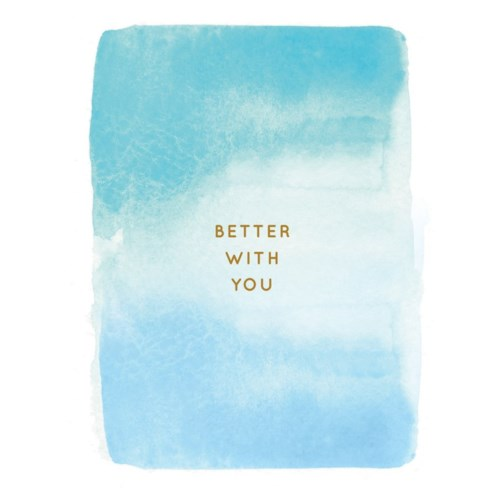 Better With You 4.25x5.5|E Frances Paper