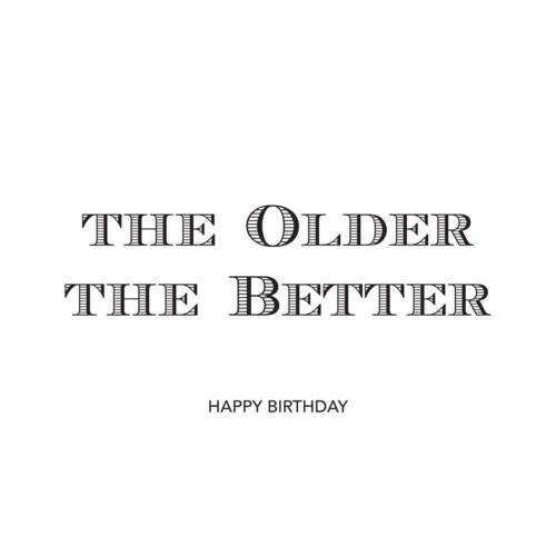 Birthday Older Better letterpress 4.25x5.5|Halfpenny