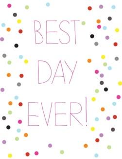 Birthday Best Day Ever 4.25x5.5|Halfpenny
