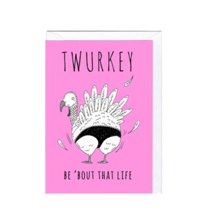 Twurkey Be 'bout that life 4x6|Jolly Awesome