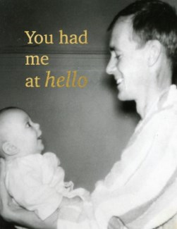 You had me at Hello 4.25x5.5 |Halfpenny