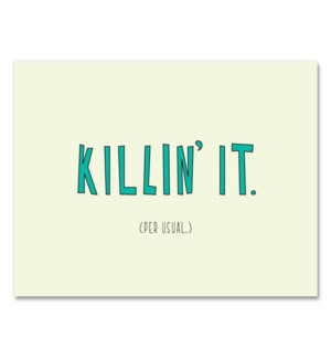 Killin' It 4.25 x 5.5|Near Modern Disaster
