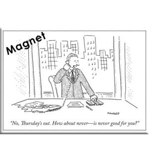 Is Never Good For You? - Ny'Er Hard Magnet