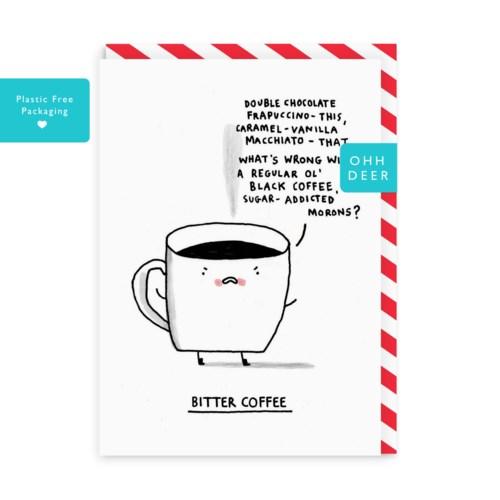Bitter Coffee Greeting Card|Ohh Deer