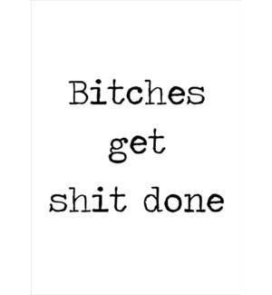 Bitches Get Shit Done|Retrospect