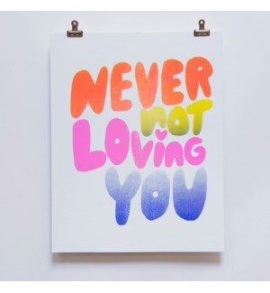 Riso Print - Never Not Loving You