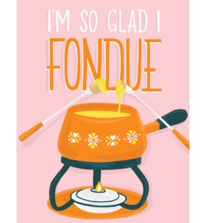Glad I Fondue| Waste Not Paper