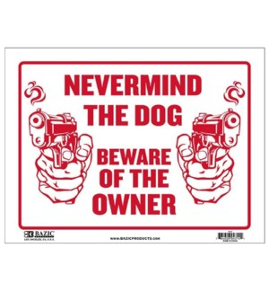 BAZIC #S-11 SIGN NEVER MIND THE DOG BEWARE OF OWNE