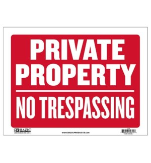 BAZIC #L-19 SIGN PRIVATE PROPERTY TRESPASSING