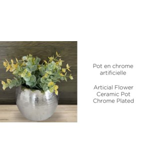 Fleur Artificielle Chrome Pot ASST - 10x16 - 12B