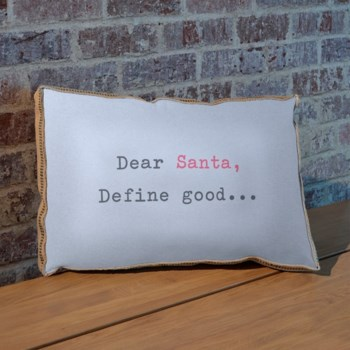 Dear Santa Define Good pillow-Inspiration and Holiday