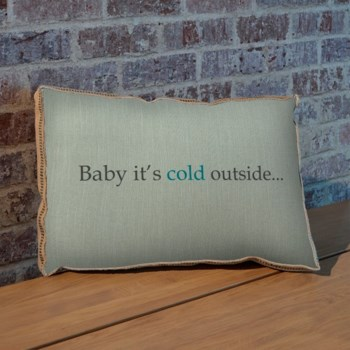 Baby it's cold outside pillow-Holiday and Inspirational