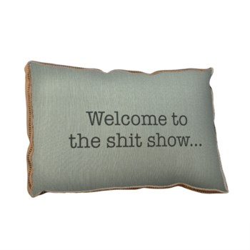Welcome to the shit show pillow-Holiday Inspirational
