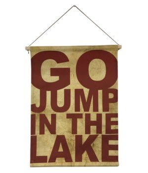 Specialty Item - Go Jump In The Lake linen scroll wall art -Inspiration