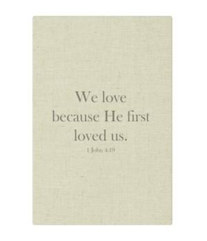 We love because