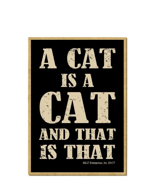 A Cat is A Cat, That is That Magnet