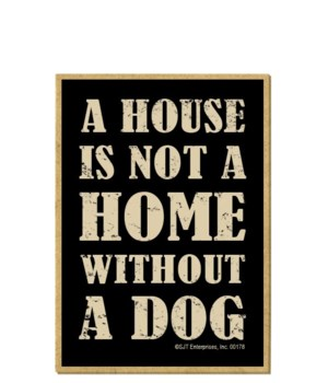 A House Not Home w/o Dog Magnet