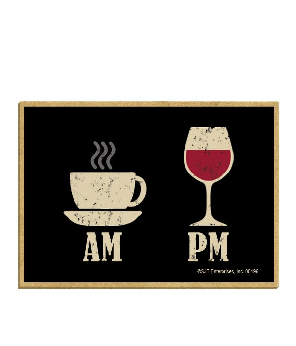 Coffee AM Wine PM magnet