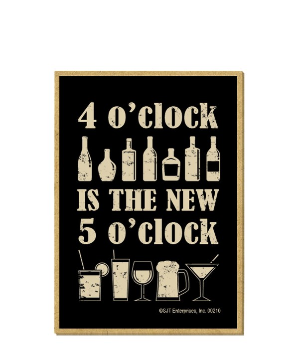 Four o'clock is the new five o'clock mag