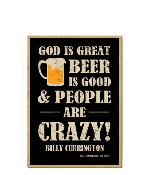 God is great, Beer is good & people are