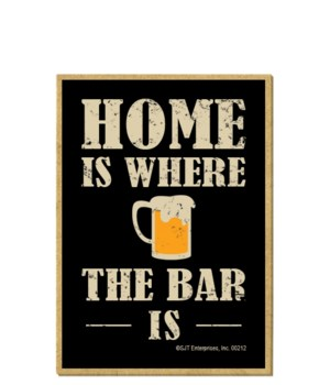 Home is where the bar is magnet