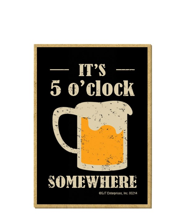 It's 5 o'clock somewhere (beer) magnet