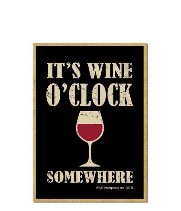 It's wine o'clock somewhere magnet