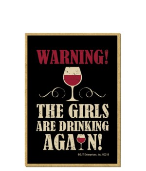Warning - the girls are drinking again m