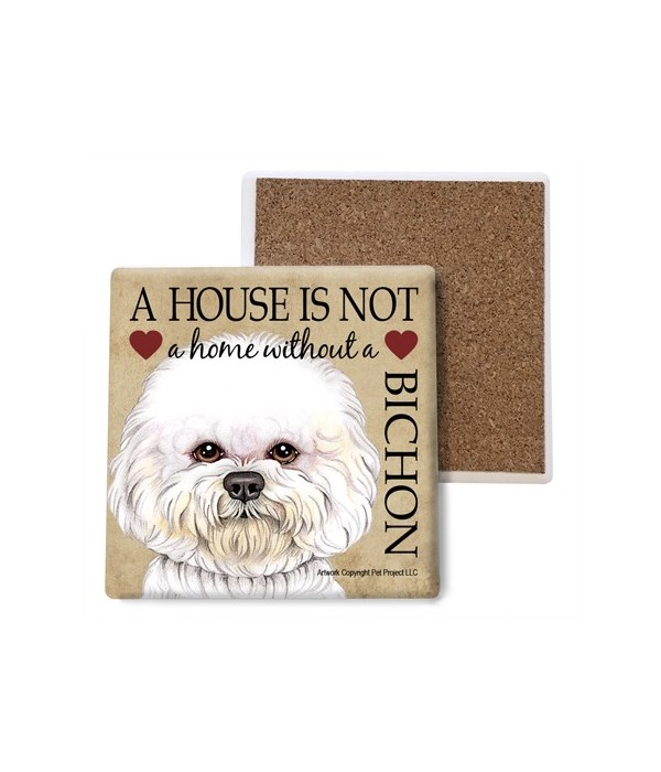 A house is Not a home without a Bichon c