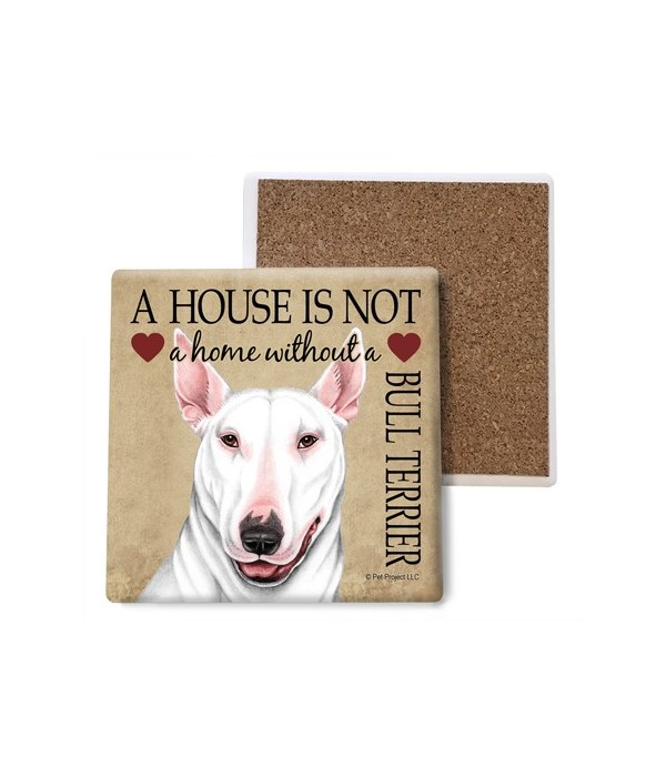 A house is Not a home without a Bull Ter