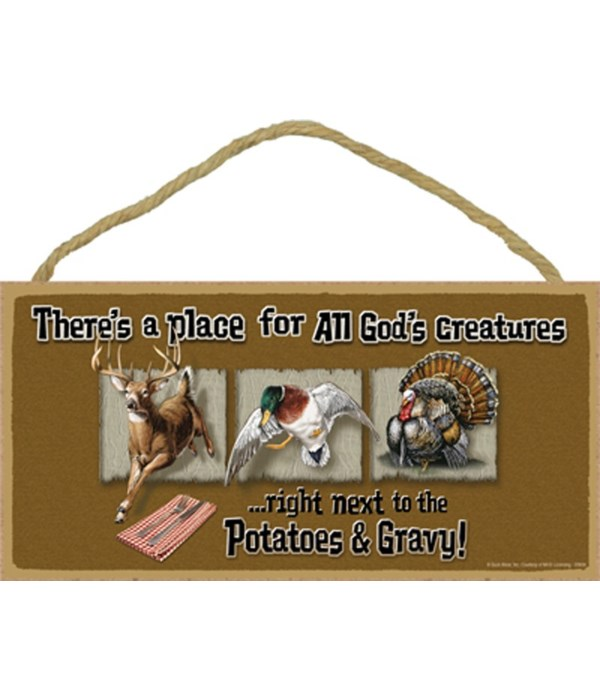 There's a place for all God's creatures