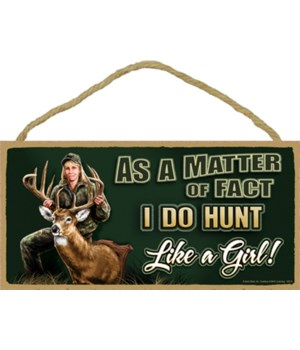As a matter of fact I do hunt Like a Gir