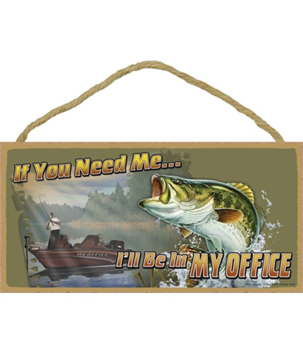 If You Need Me… I'll Be In MY OFFICE 5x1