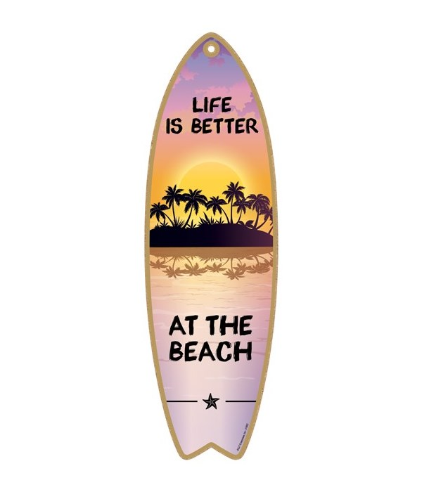 Life is better at the beach Surfboard