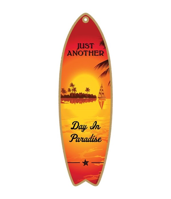 Just another day in paradise Surfboard