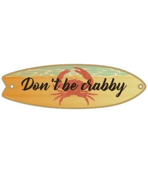Don't be crabby Surfboard
