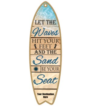 Let the Waves hit your feet and the Sand be your Seat - coastal theme