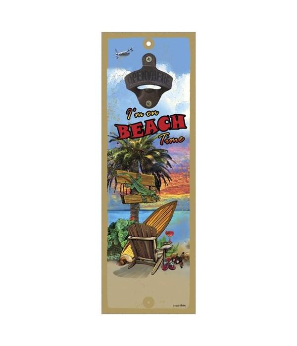 Beach Time - 5x15 bottle opener - Michae