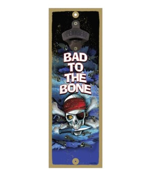 Bad to the bone - 5x15 bottle opener - M
