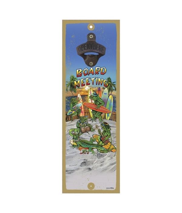 Board Meeting - 5x15 bottle opener - Mic