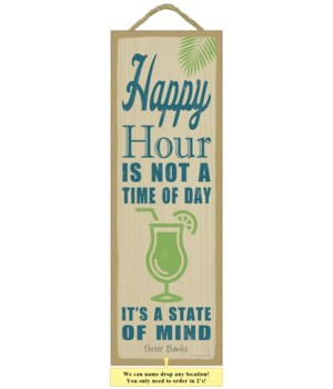 Happy Hour is not a time of day, I'ts a