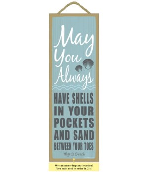 May you always have shells in your pocke