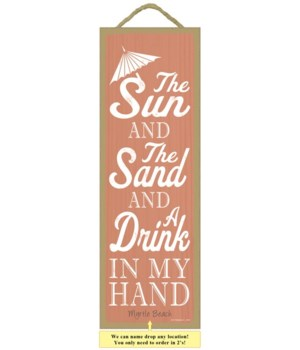 The sun and the sand and a drink in my h